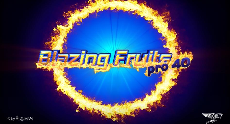 Blazing Fruits™ pro 40